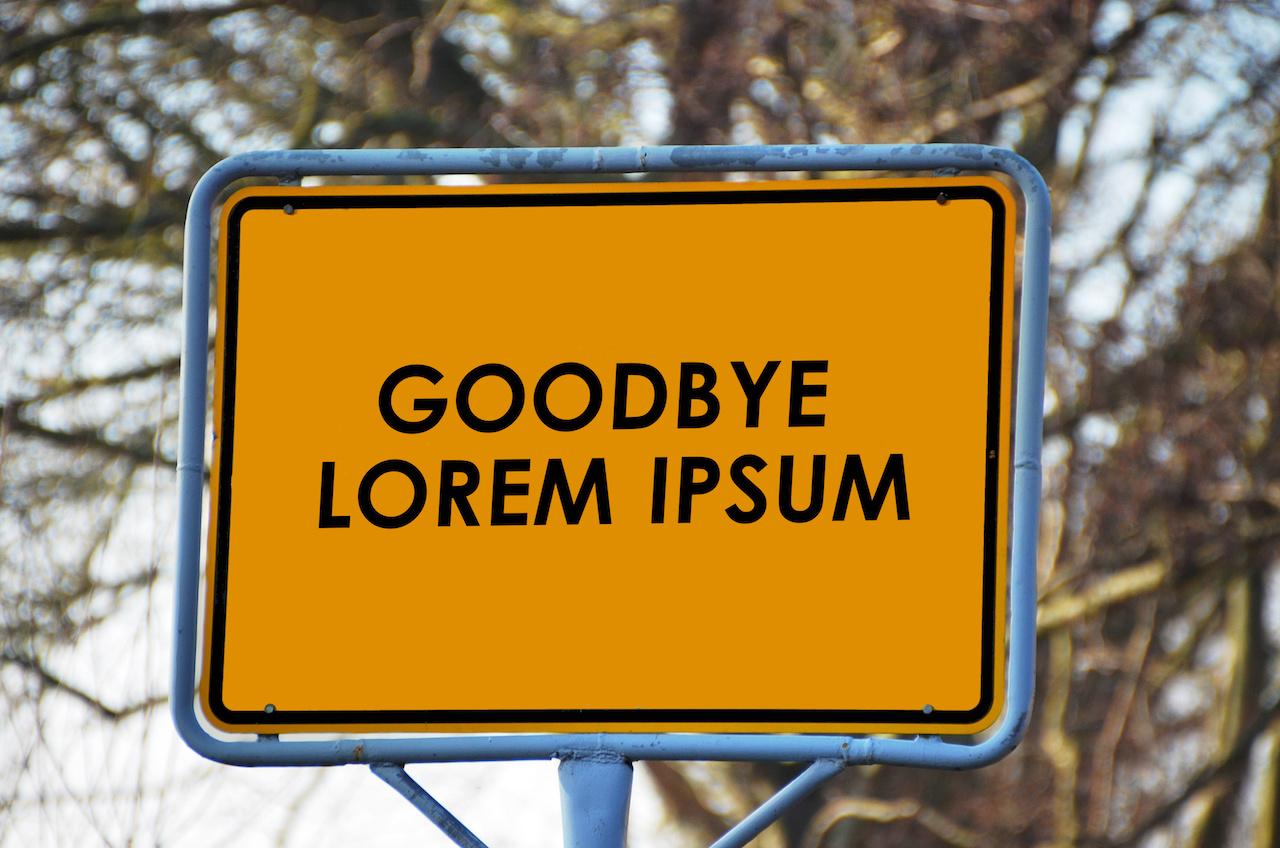 Goodbye lorem ipsum sign
